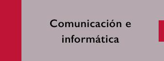 Comunicación e informática